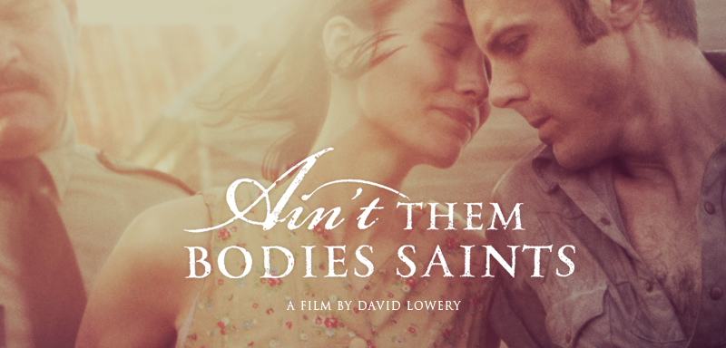 Aint Them Bodies Saints 2013