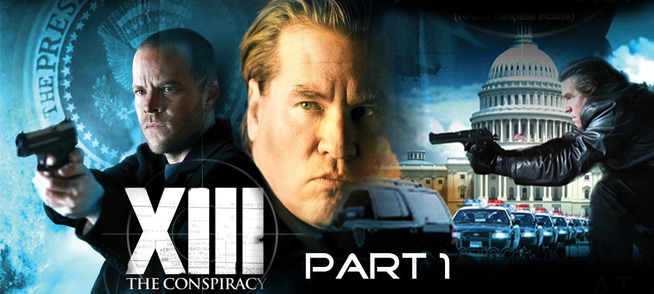XIII The Conspiracy (2008) part 1