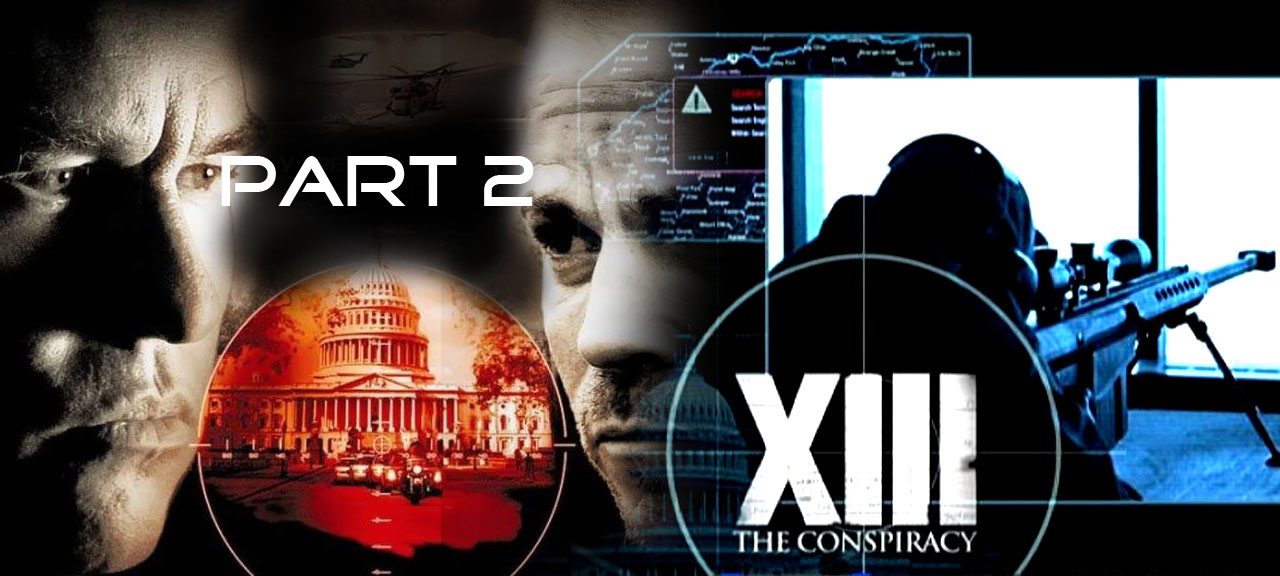 XIII The Conspiracy (2008) part 2