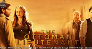 The Ottoman Lieutenant AKA Osmanlı Subayı (2016) Sinhala Subtitles | ඔබට මා, ආදරය කල බව මෙතරම්… [සිංහල උපසිරසි සමඟ]