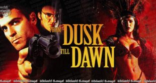 From Dusk Till Dawn (1996) Sinhala Subtitles | මලවුන් සමඟ රැයක් [සිංහල උපසිරසි සමඟ] (18+)